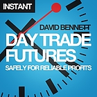 Day trade futures safely for reliable profits : how to use smart software to develop profitable strategies and automate your trading