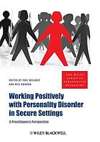 Working positively with personality disorder in secure settings : a practitioner's perspective