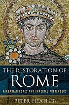 The restoration of Rome : barbarian popes and imperial pretenders