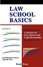 Law school basics : a preview of law school and legal reasoning