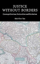 Justice without borders : cosmopolitanism, nationalism, and patriotism