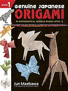 Genuine Japanese origami : 33 mathematical models based upon [square root of]2. Book 1