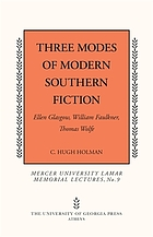 Three modes of modern Southern fiction : Ellen Glasgow, William Faulkner, Thomas Wolfe