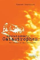 Evolutionary catastrophes : the science of mass extinction