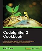 Codelgniter 2 cookbook : over 80 recipes to help you create Codelgniter-powered applications and solve common coding problems