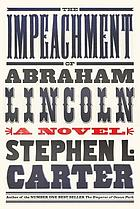 The Impeachment of Abraham Lincoln.