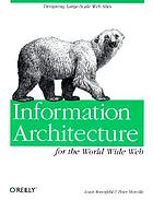 Information architecture for the World Wide Web : [designing large-scale Web sites]