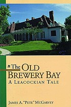The Old Brewery Bay : a Leacockian tale