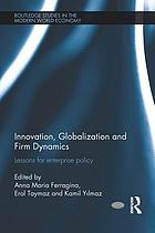 Innovation, globalization and firm dynamics : lessons for enterprise policy