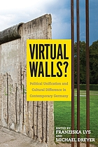 Virtual walls? : political unification and cultural difference in contemporary Germany