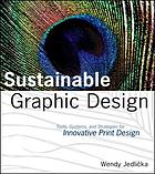 Sustainable graphic design : tools, systems, and strategies for innovative print design