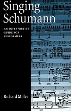 Singing Schumann : an interpretive guide for performers
