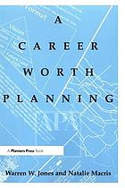 A career worth planning : starting out and moving ahead in the planning profession