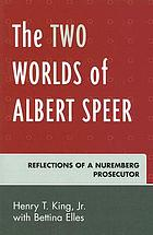 The two worlds of Albert Speer : reflections of a Nuremberg prosecutor