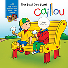 Caillou : the best day ever!