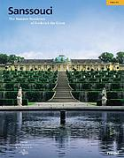 Sanssouci : the summer residence of Frederick the Great