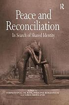Peace and reconciliation : in search of shared identity