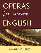 Operas in English : a dictionary