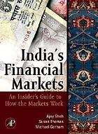 India's financial markets : an insider's guide to how the markets work