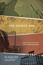 The Chintz age : tales of love and lost for a new New York