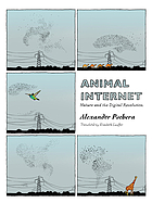 Animal Internet : nature and the digital revolution
