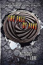 Lorien legacies. 4, The fall of five