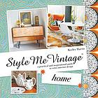 Style me vintage. Home : a practical and inspirational guide to retro interior design