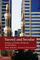 Sacred and secular : religion and politics worldwide