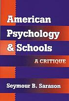 American psychology & schools : a critique