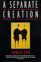 A separate creation : the search for the biological origins of sexual orientation
