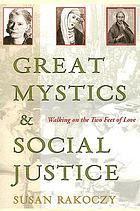 Great mystics and social justice : walking on the two feet of love