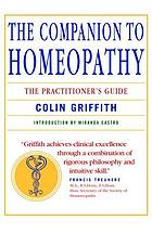 The companion to homoeopathy : the practitioner's guide