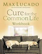 Cure for the common life : small group study.
