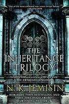 The inheritance trilogy : includes : the Hundred Thousand Kingdoms, the Broken Kingdoms, the Kingdom of Gods, the Awakened Kingdom