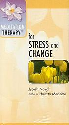 Meditation therapy for stress and change
