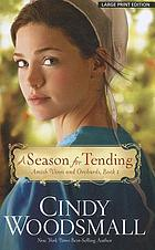A season for tending : Amish Vines and Orchards Book 1