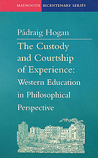 The custody and courtship of experience : Western education in philosophical perspective