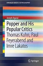 Popper and his popular critics : Thomas Kuhn, Paul Feyerabend and Imre Lakatos