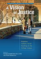 A vision of justice : engaging Catholic social teaching on the college campus