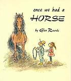 Once we had a horse