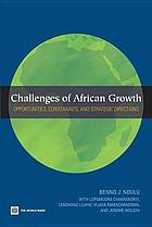 Challenges of African growth : opportunities, constraints, and strategic directions