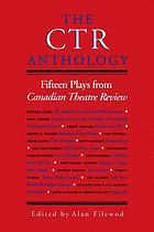 The CTR anthology : fifteen plays from the Canadian theatre review