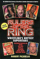Rulers of the ring : wrestling's hottest superstars