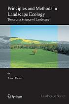 Principles and methods in landscape ecology : toward a science of landscape