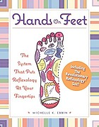 Hands on feet : the system that puts reflexology at your fingertips