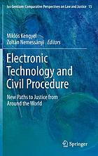 Electronic technology and civil procedure : new paths to justice from around the world