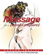 Massage for a peaceful pregnancy : a daily book for new mothers and fathers