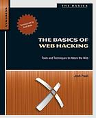 The basics of web hacking : tools and techniques to attack the Web