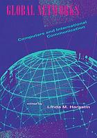 Global networks : computers and international communication