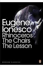 Rhinoceros ; The chairs ; The lesson